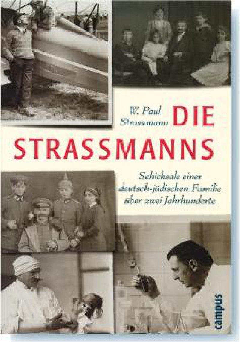 W. Paul Strassmann: Die Strassmanns. Schicksale einer deutsch-jüdischen Familie über zwei Jahrhunderte. Campus, Frankfurt, New York, 2006, 376 Seiten, gebunden, 24,90 F