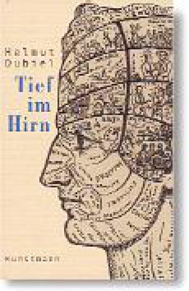 Helmut Dubiel: Tief im Hirn. Kunstmann, München, 2006, 142 Seiten, gebunden, 14,90 €