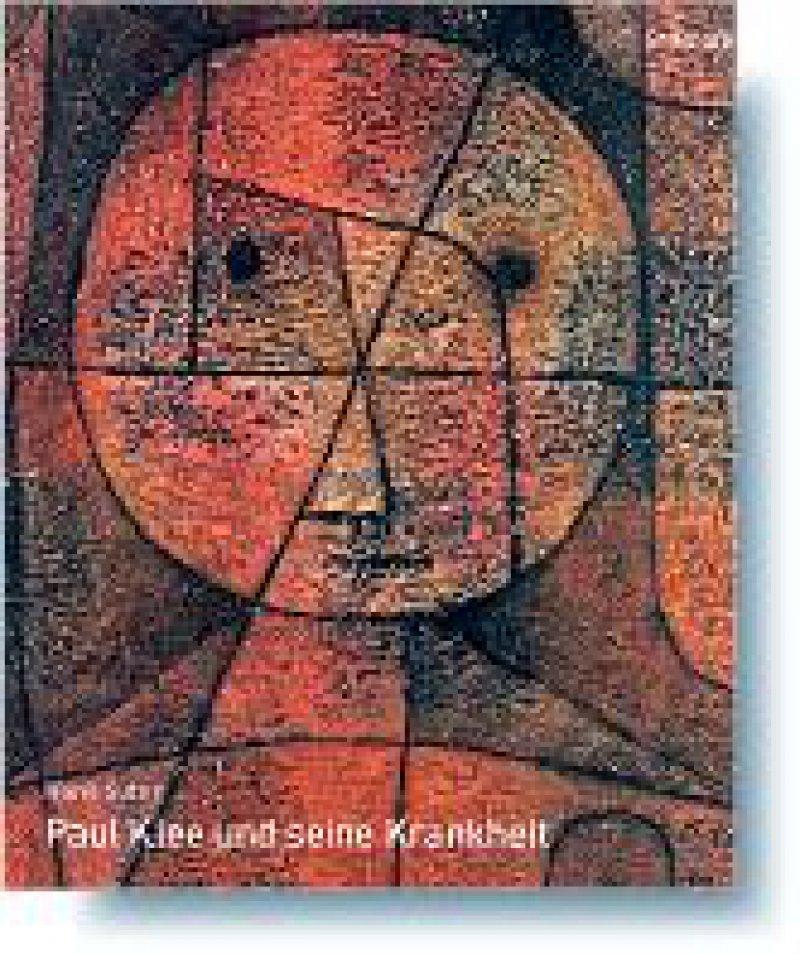 Hans Suter: Paul Klee und seine Krankheit. Stämpfli, Bern, 2006, 272 Seiten, gebunden, 37 €