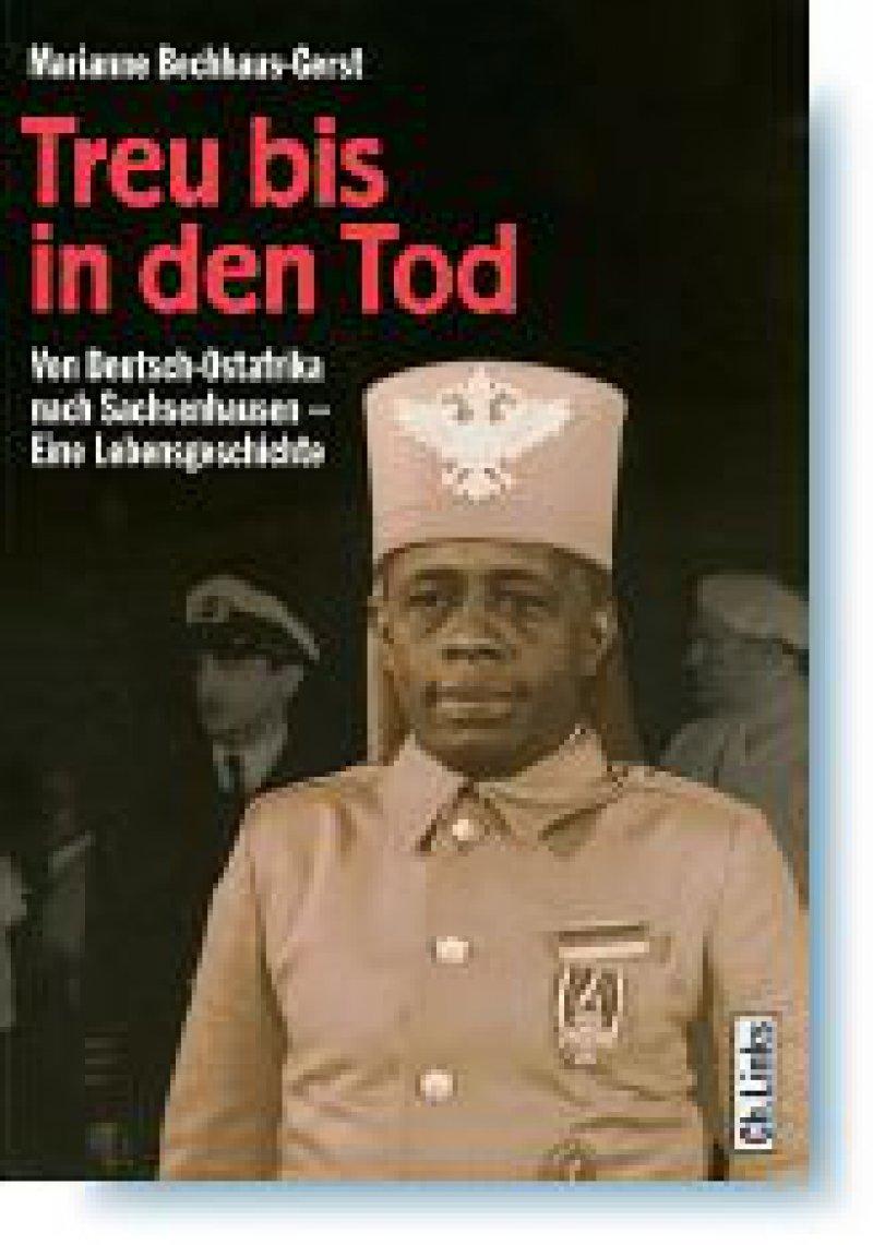 Marianne Bechhaus-Gerst: Treu bis in den Tod. Links Verlag, Berlin, 2007, 200 Seiten, kartoniert, 24,90 Euro