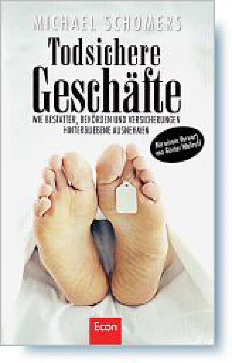 Michael Schomers: Todsichere Geschäfte. Econ, Ullstein Buchverlag, Berlin, 2007, 288 Seiten, kartoniert, 16,90 Euro