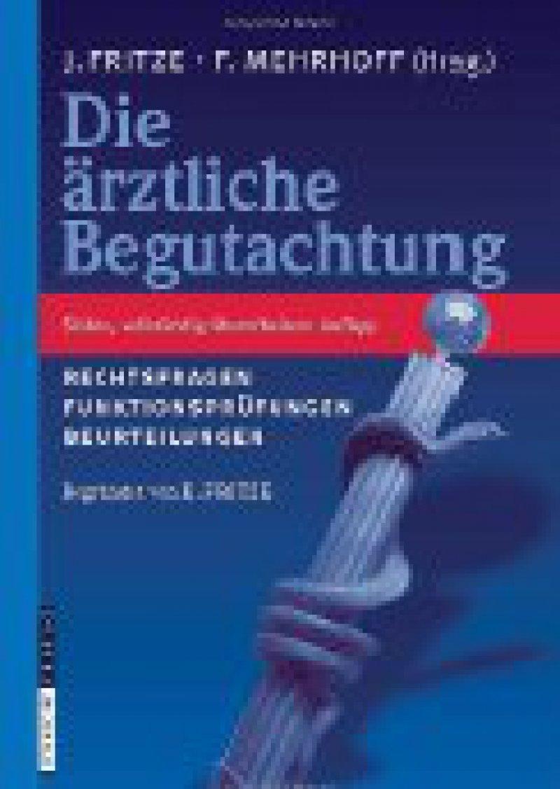 Jürgen Fritze, Friedrich Mehrhoff (Hrsg.): Die ärztliche Begutachtung. 7. Auflage, Steinkopff, Heidelberg, 2008, 1000 Seiten, gebunden, 179,95 Euro