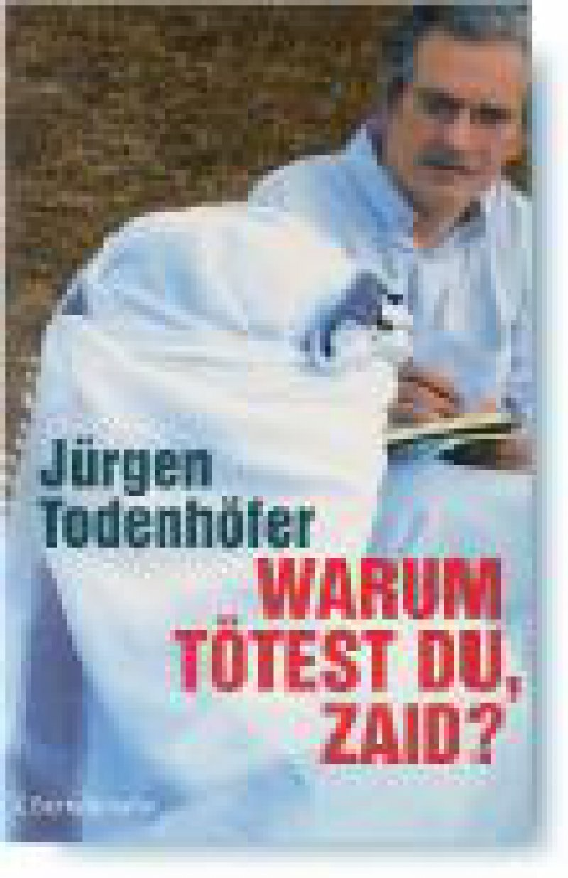 Jürgen Todenhöfer: Warum tötest du, Zaid? Bertelsmann Verlag, München, 2008, 336 Seiten, gebunden, 19,95 Euro