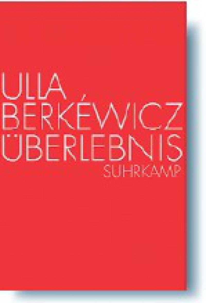 Ulla Berkéwicz: Überlebnis. 2. Auflage, Suhrkamp, Frankfurt am Main, 2008, 239 Seiten, kartoniert, 14,80 Euro
