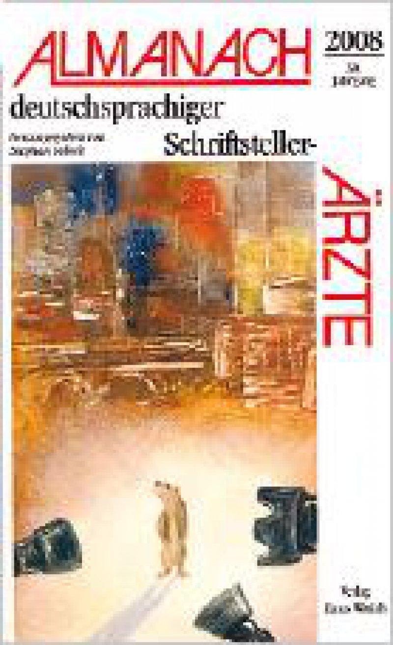 Stephan Tobolt (Hrsg.): Almanach deutschsprachiger Schriftsteller-Ärzte 2008. 30. Jahrgang. Verlag Linus Wittich, Marquartstein, 2007, 632 Seiten, kartoniert, 20,50 Euro