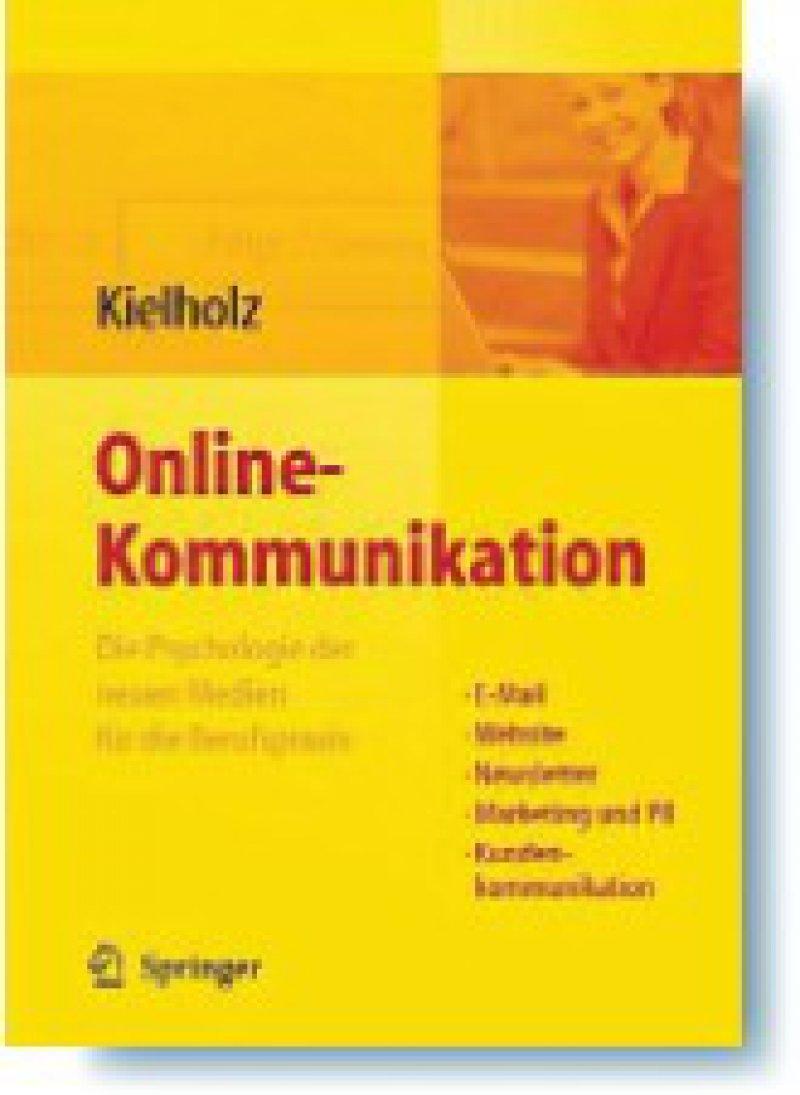 Annette Kielholz: Online-Kommunikation. Die Psychologie der neuen Medien für die Berufspraxis. Springer Medizin Verlag, Heidelberg, 2008,335 Seiten, gebunden, 44,95 Euro