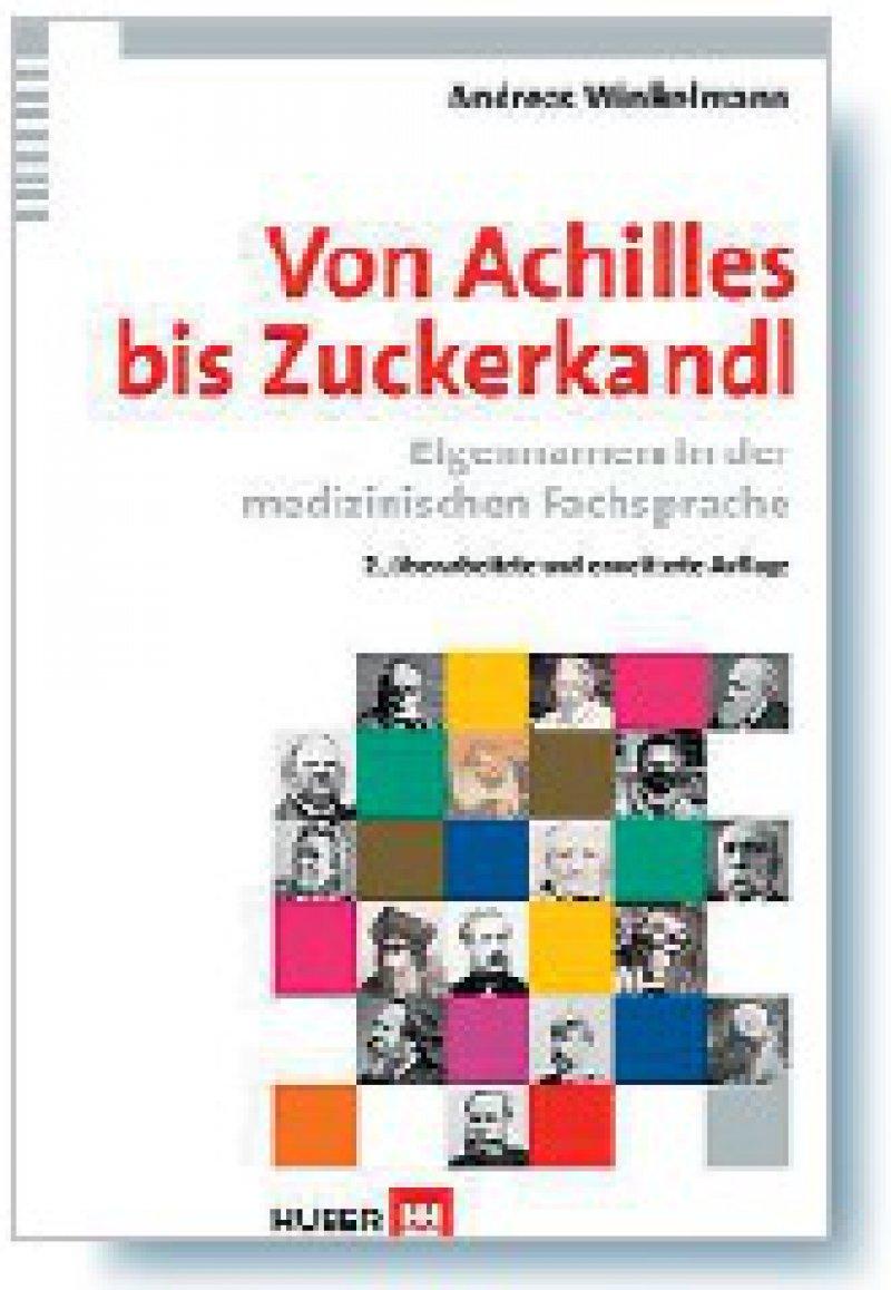 Andreas Winkelmann: Von Achilles bis Zuckerkandl. Eigennamen in der medizinischen Fachsprache. 2. Auflage. Huber, Bern 2009, 320 Seiten, gebunden, 24,95 Euro