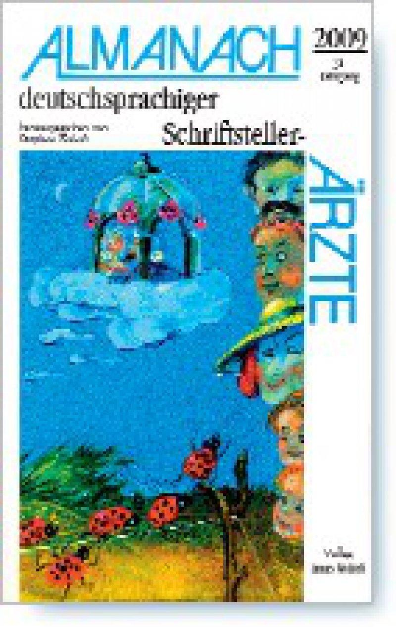 Stephan Tobolt (Hrsg.): Almanach deutschsprachiger Schriftsteller-Ärzte. Ausgabe 2009, 31. Jahrgang. Verlag Linus Wittich, Marquartstein 2009, 620 Seiten, kartoniert, 20,50 Euro