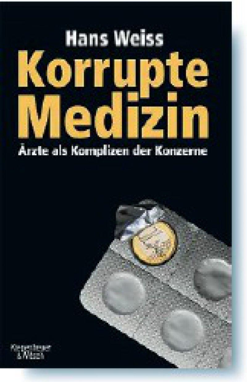 Hans Weiss: Korrupte Medizin. Ärzte als Komplizen der Konzerne – ein Pharma-Consultant packt aus. Kiepenheuer & Witsch, Köln 2008, 272 Seiten, gebunden, 18,95 Euro