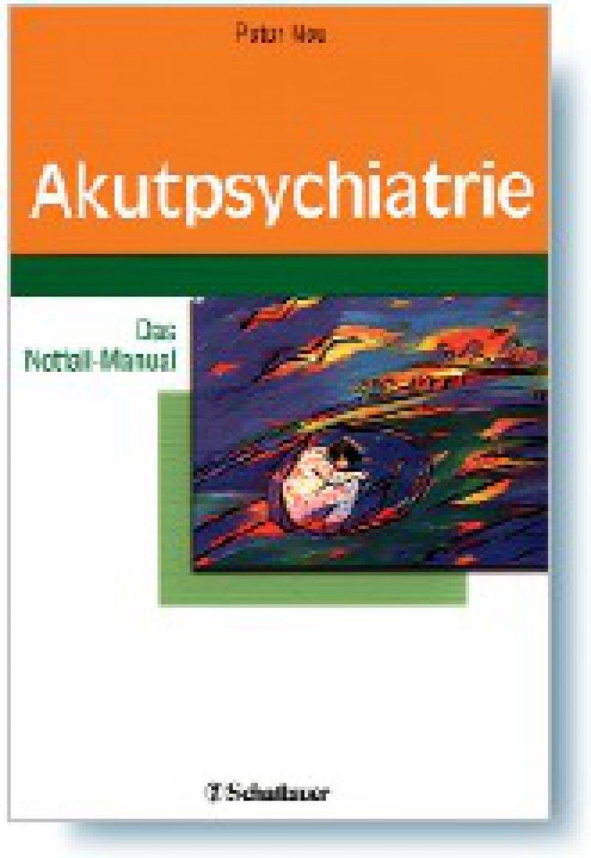 Peter Neu (Hrsg.): Akutpsychiatrie. Das Notfall-Manual. Schattauer, Stuttgart, New York 2008, 232 Seiten, kartoniert, 29,95 Euro