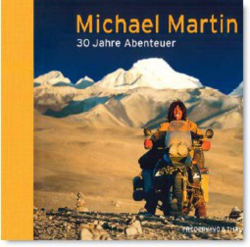 Michael Martin: 30 Jahre Abenteuer. Frederking & Thaler, München 2009, 288 Seiten gebunden, 39,90 Euro
