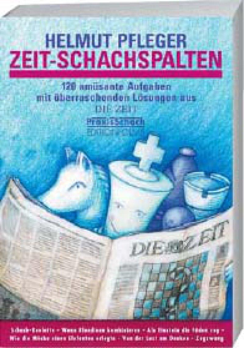 """Helmut Pfleger: Zeit-Schachspalten. 120 amüsante Aufgaben mit überraschenden Lösungen aus der Wochenzeitung """"Die Zeit"""". Edition Olms, Zürich 2009, 136 Seiten, kartoniert, 16,80 Euro"""