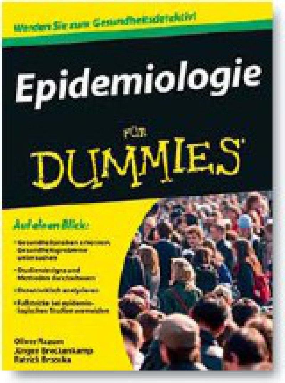 Oliver Razum, Jürgen Breckenkamp, Patrick Brzoska: Epidemiologie für Dummies. Wiley-VCH Verlag, Weinheim 2009, 398 Seiten, kartoniert, 24,95 Euro
