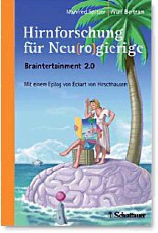 Manfred Spitzer, Wulf Bertram: Hirnforschung für Neu(ro)- gierige. Braintertainment 2.0. Mit einem Epilog von Eckart von Hirschhausen. Schattauer, Stuttgart, New York 2010, 400 Seiten, gebunden, 29,95 Euro