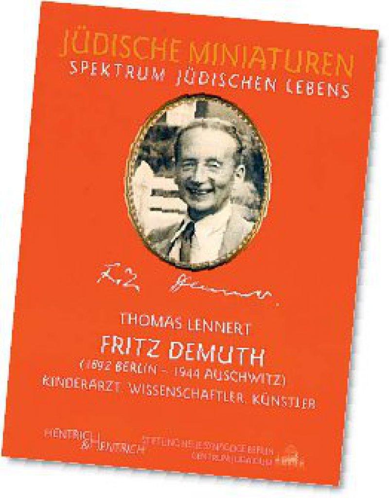 Thomas Lennert: Fritz Demuth. Hentrich & Hentrich, Berlin 2009, 64 Seiten, broschiert, 5,90 Euro