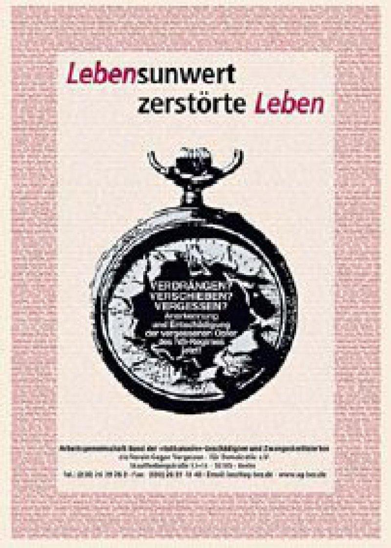 """Die Arbeitsgemeinschaft Bund der """"Euthanasie""""-Geschädigten und Zwangssterilisierten setzt sich für die Rehabilitierung der Opfer ein und wendet sich gegen das Vergessen des erlittenen Unrechts."""