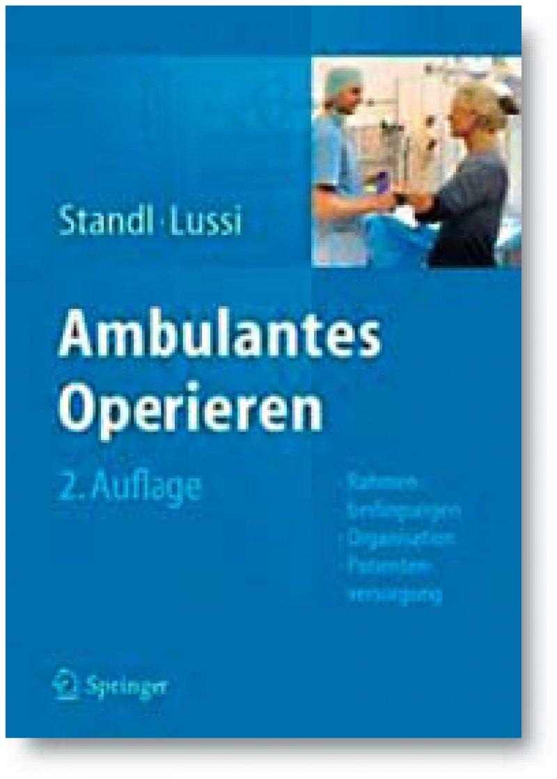 Thomas Standl, Christoph Lussi: Ambulantes Operieren. 2. Auflage, Springer, Berlin 2012, 270 Seiten, gebunden, 69,95 Euro