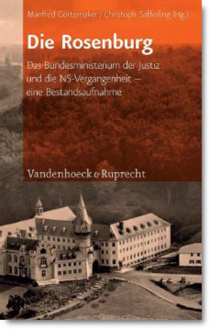 Manfred Görtemaker/Christoph Safferling (Hrsg.): Die Rosenburg