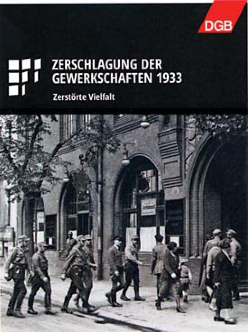 Am 2. Mai jährt sich die Zerschlagung der Gewerkschaften durch die Nationalsozialisten zum 80. Mal. Foto: DHM