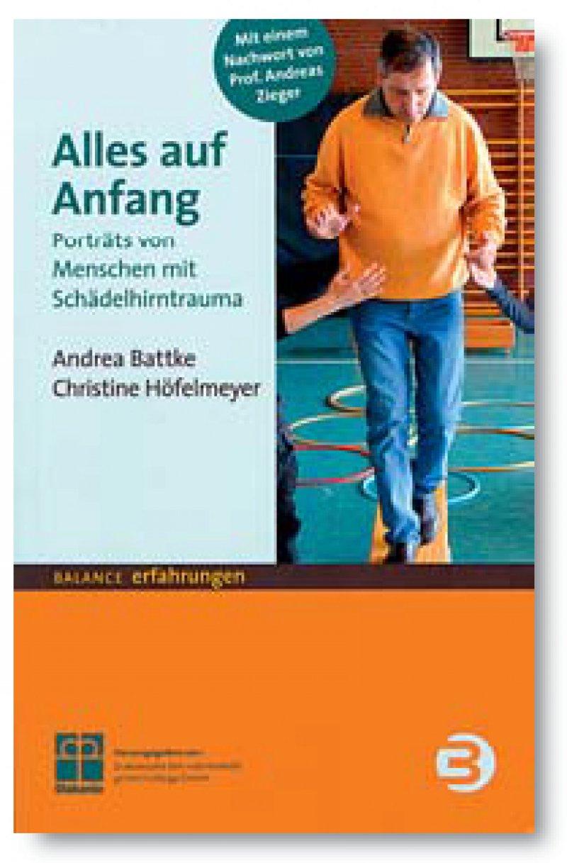 Andrea Battke, Christine Höfelmeyer: Alles auf Anfang. Balance Buch + Medien, Köln 2013, 184 Seiten, kartoniert, 16,95 Euro