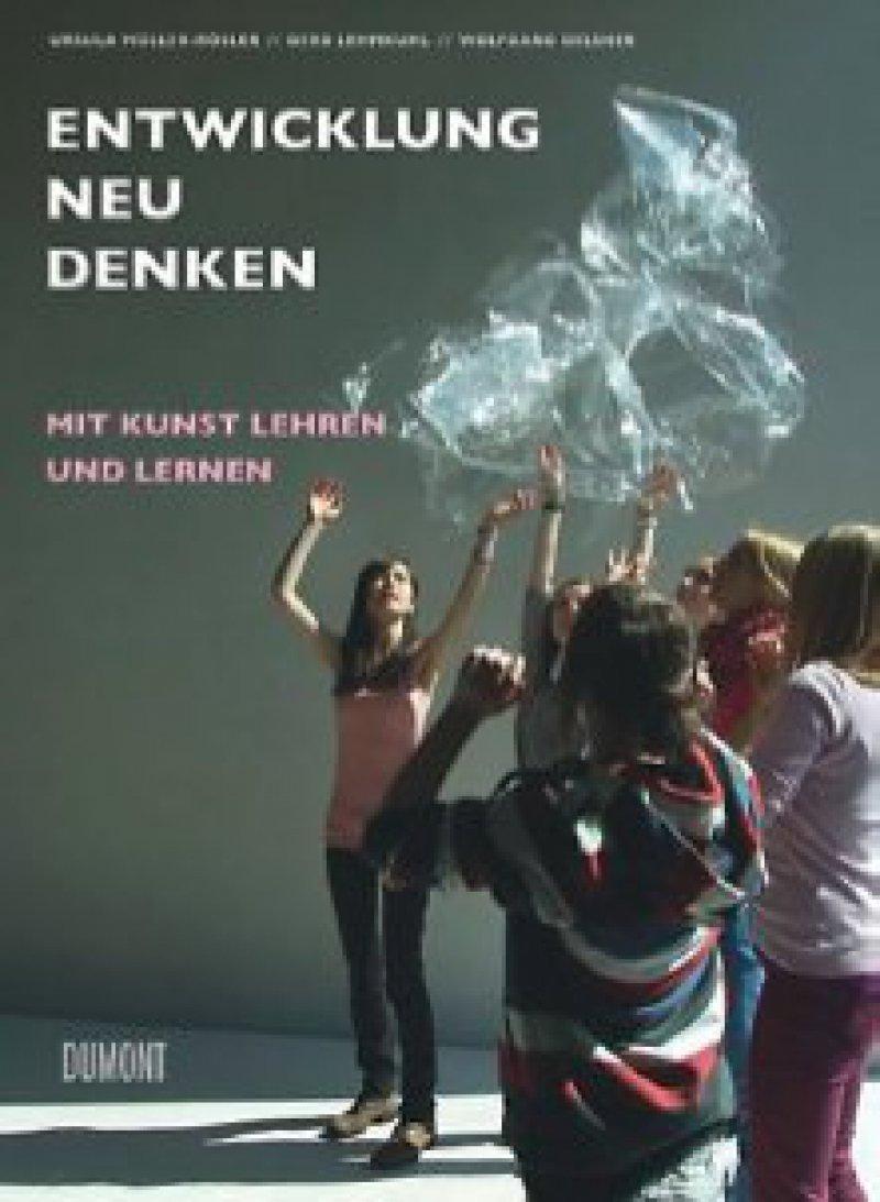 Ursula Müller-Rösler, Gerd Lehmkuhl, Wolfgang Oelsner: Entwicklung neu denken. Mit Kunst lernen und lehren. DuMont, Köln 2012, 182 Seiten, gebunden, 24,95 Euro