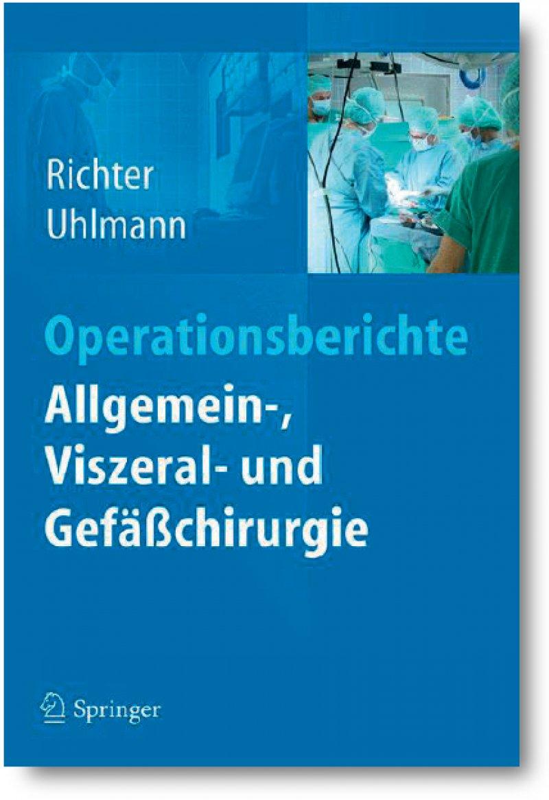 Olaf Richter, Dirk Uhlmann (Hrsg.): Operationsberichte Allgemein-, Viszeral- und Gefäßchirurgie. Springer, Berlin 2015, 232 Seiten, kartoniert, 49,99 Euro