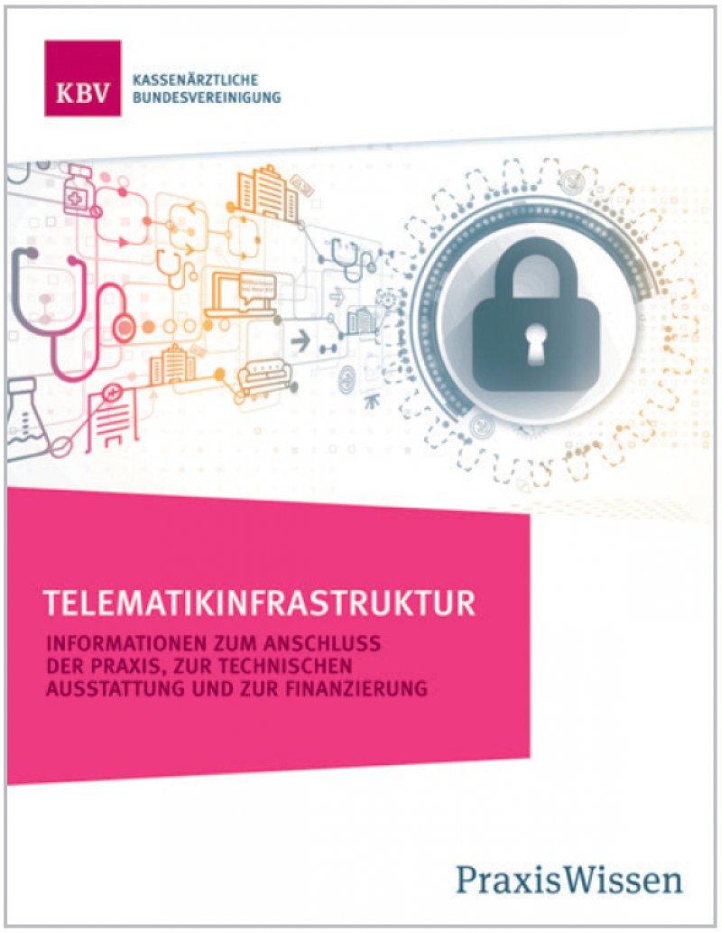 Die neue Broschüre informiert Ärzte und Psychotherapeuten unter anderem darüber, was sie für den Anschluss an die Telematikinfrastruktur benötigen.